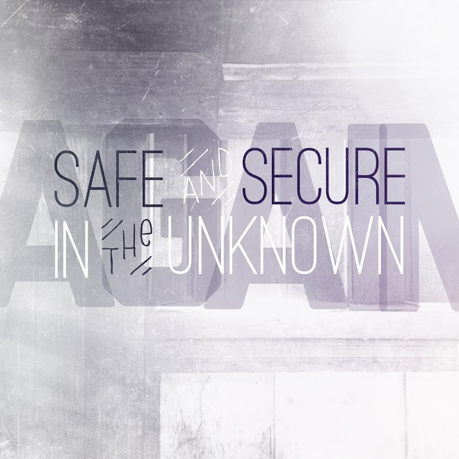 20 Safe And Secure In The Unknown.JPG