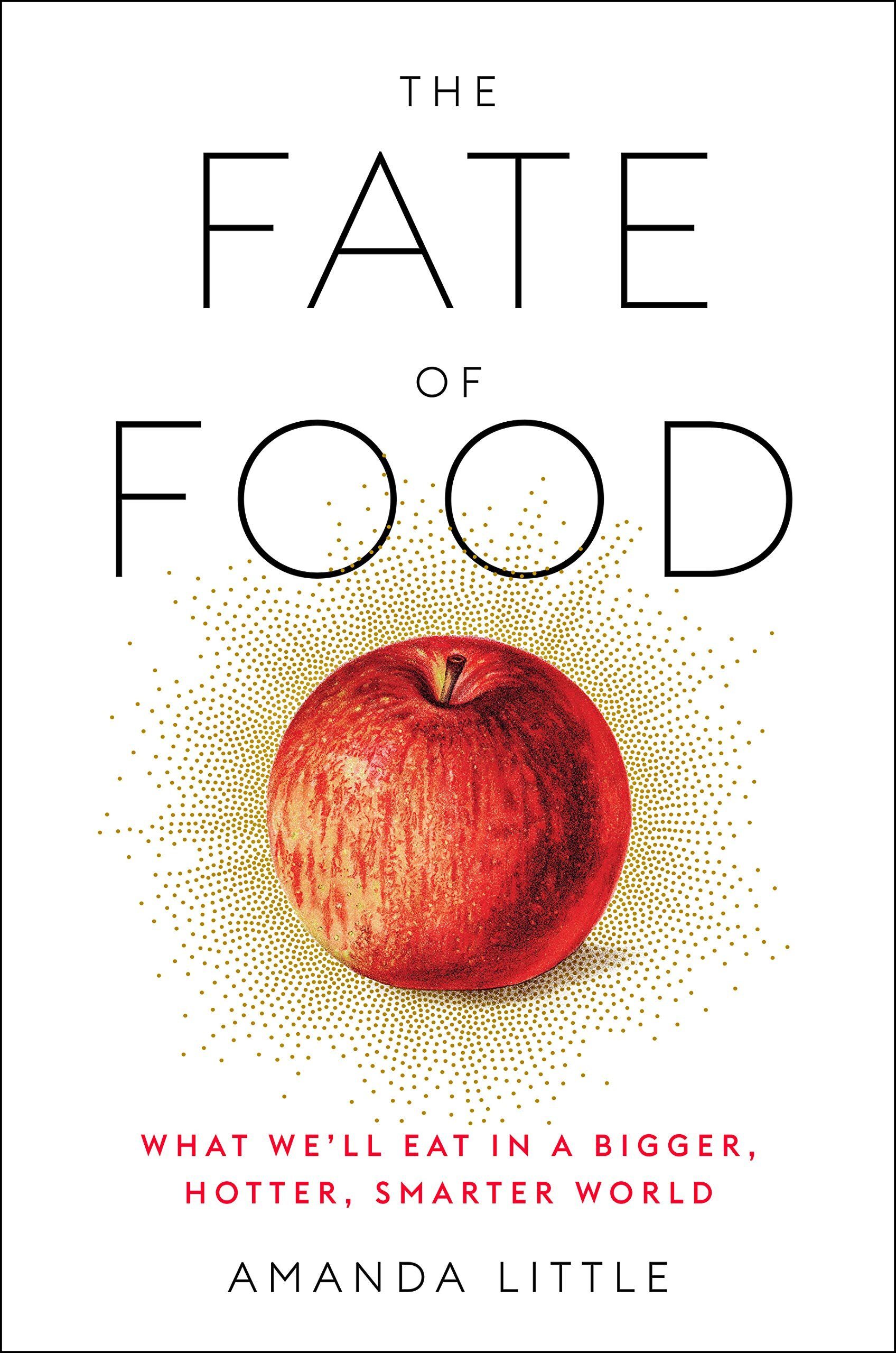 The Fate of Food by Amanda Little.jpg