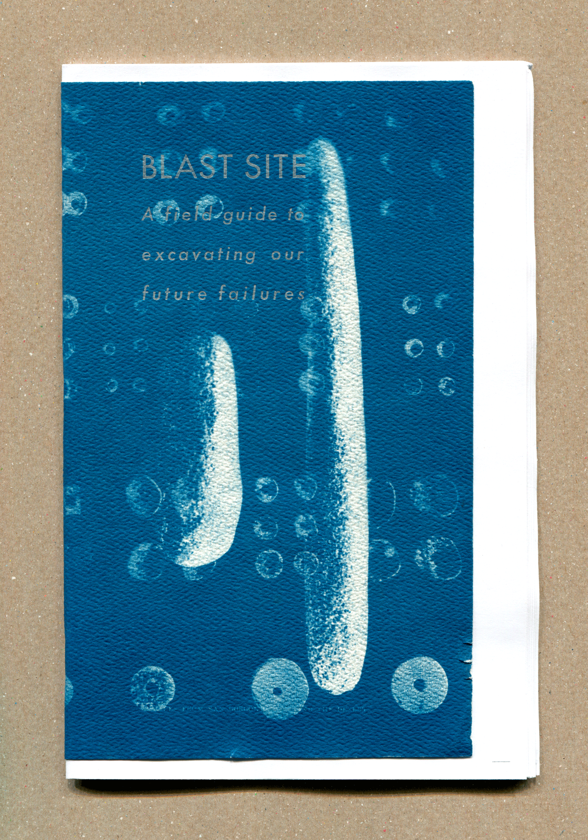 Blast Site: A Field Guide to Excavating Our Future Failures