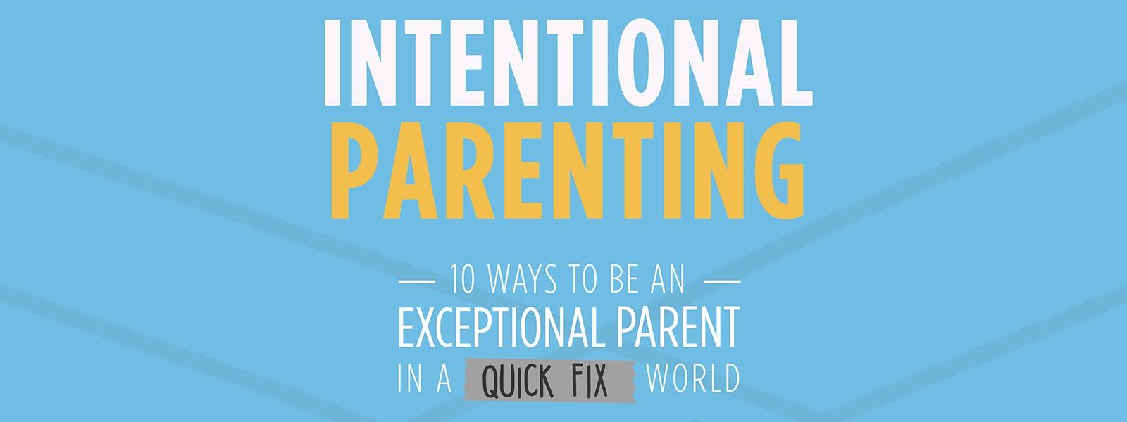 Intentional parenting.jpg