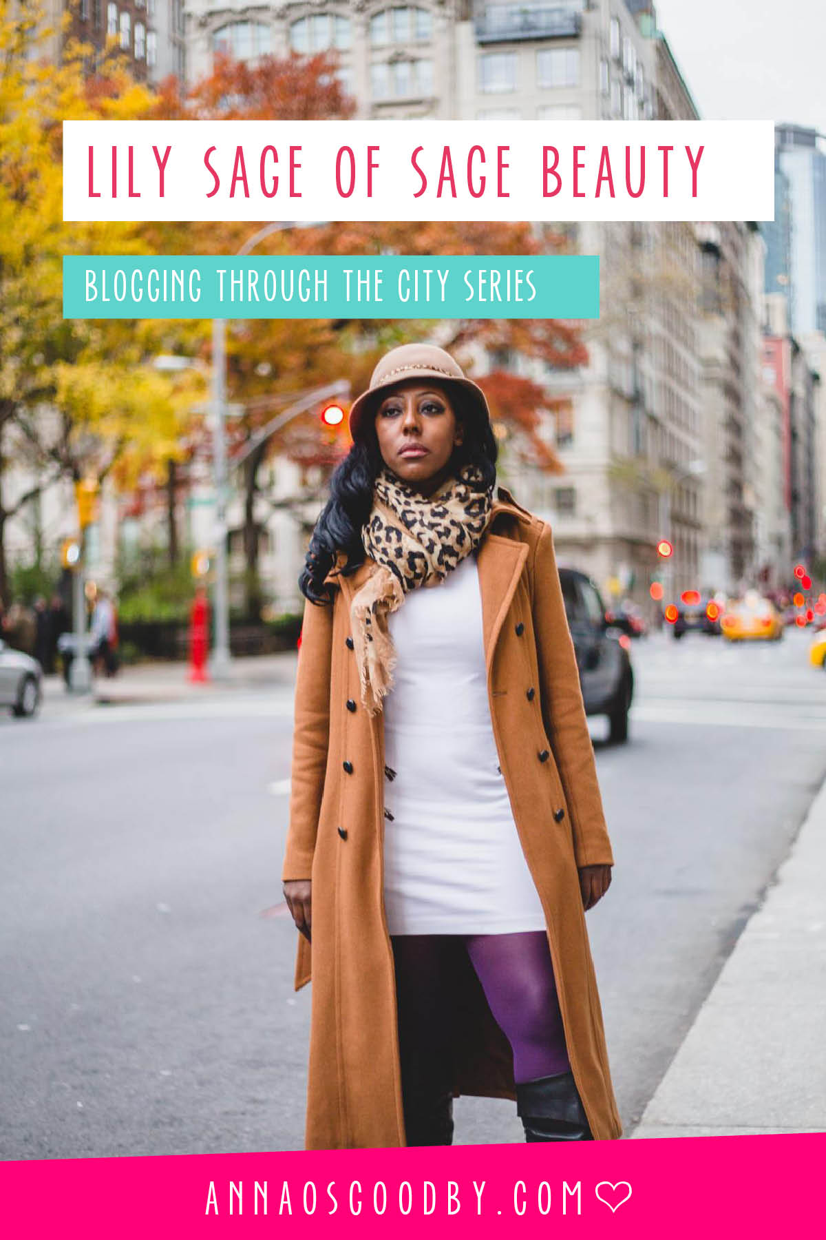 Anna Osgoodby Life + Design Blogging Through the City NYC Blogger Series :: Lily Sage of NYC Beauty Sage Beauty