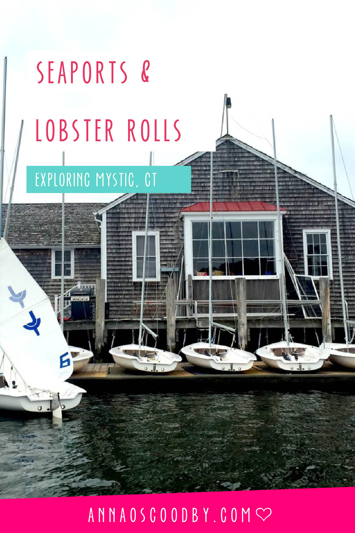 Anna Osgoodby Life + Design :: Seaports & Lobster Rolls Exploring Mystic, CT