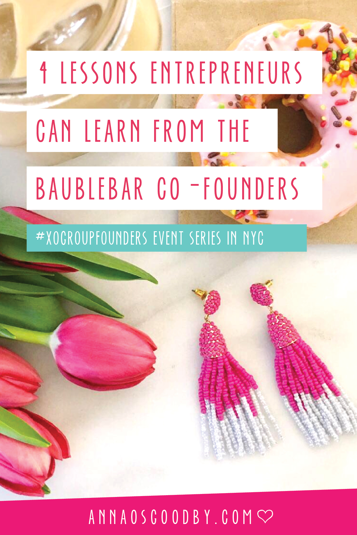 Anna Osgoodby Life + Design : 4 Lessons Entrepreneurs Can Learn From the BaubleBar Co-Founders