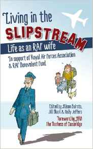 Amusing stories of life in the RAF by the wives - Living in the Slipstream