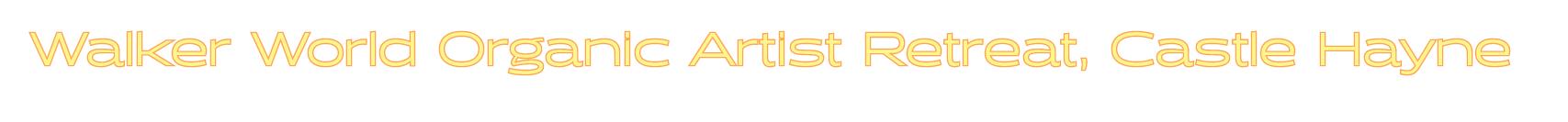 Walker World Organic Artist Retreat