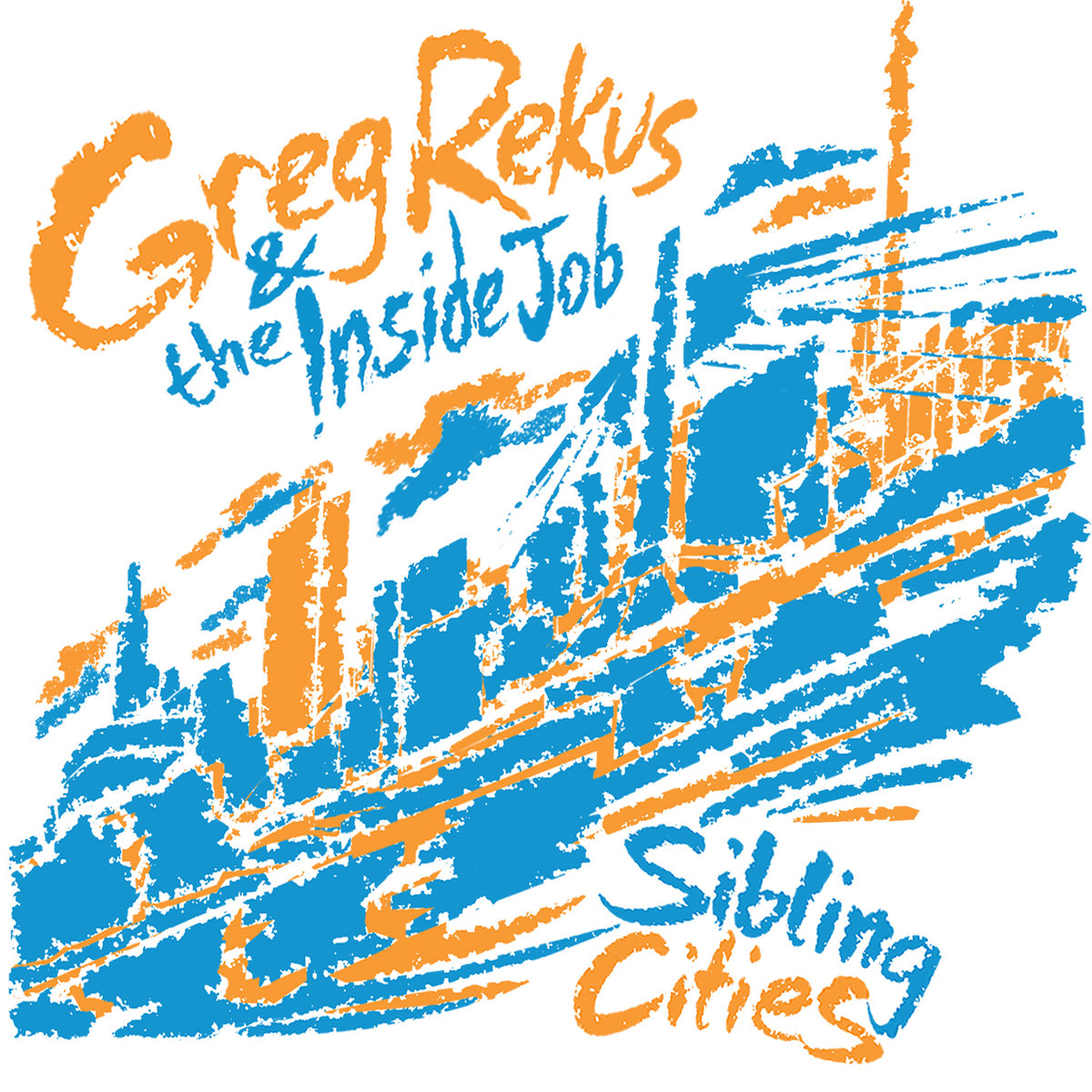 Greg Rekus and the Inside Job - Sibling Cities  Produced, Engineered, Mixed