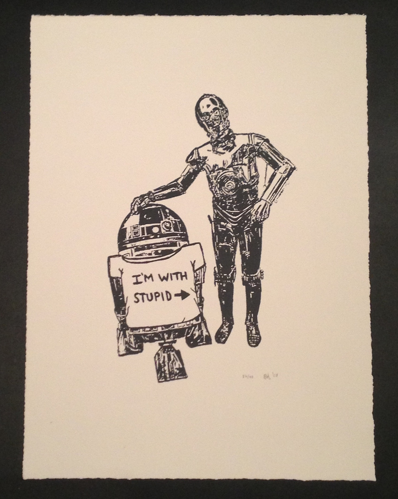 BRUCE HORAN   I'm With R2   Silkscreen   Edition : 40   14 x 19   Signed and Numbered