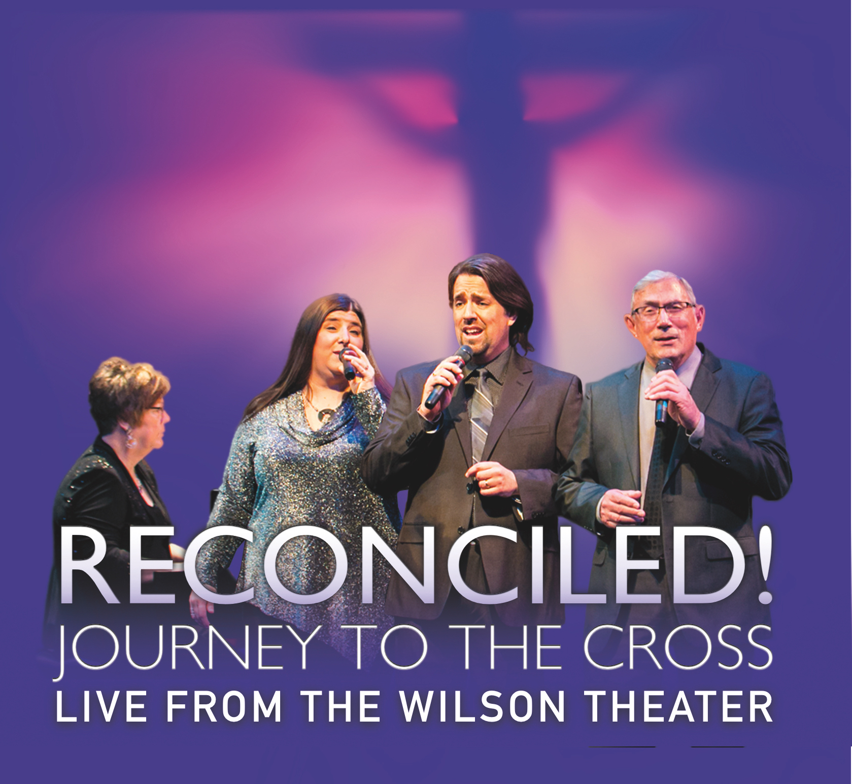 RECONCILED!  - JOURNEY TO THE CORSS - LIVE FROM THE WILSON THEATER