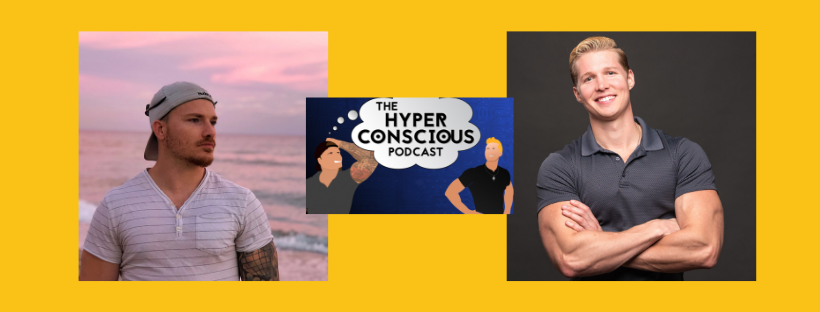 Kevin Palmieri and Alan Lazaros, The Hyper Conscious Podcast