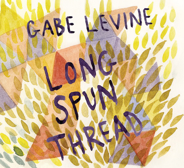 "GABE LEVINE  ""Long Spun Thread""  2009  Viola"