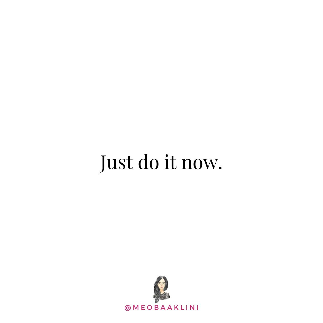 Just do it now quote on white.jpg