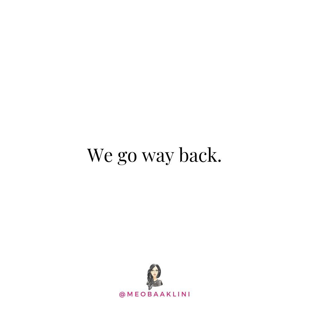 we go way back quote on white background.jpg