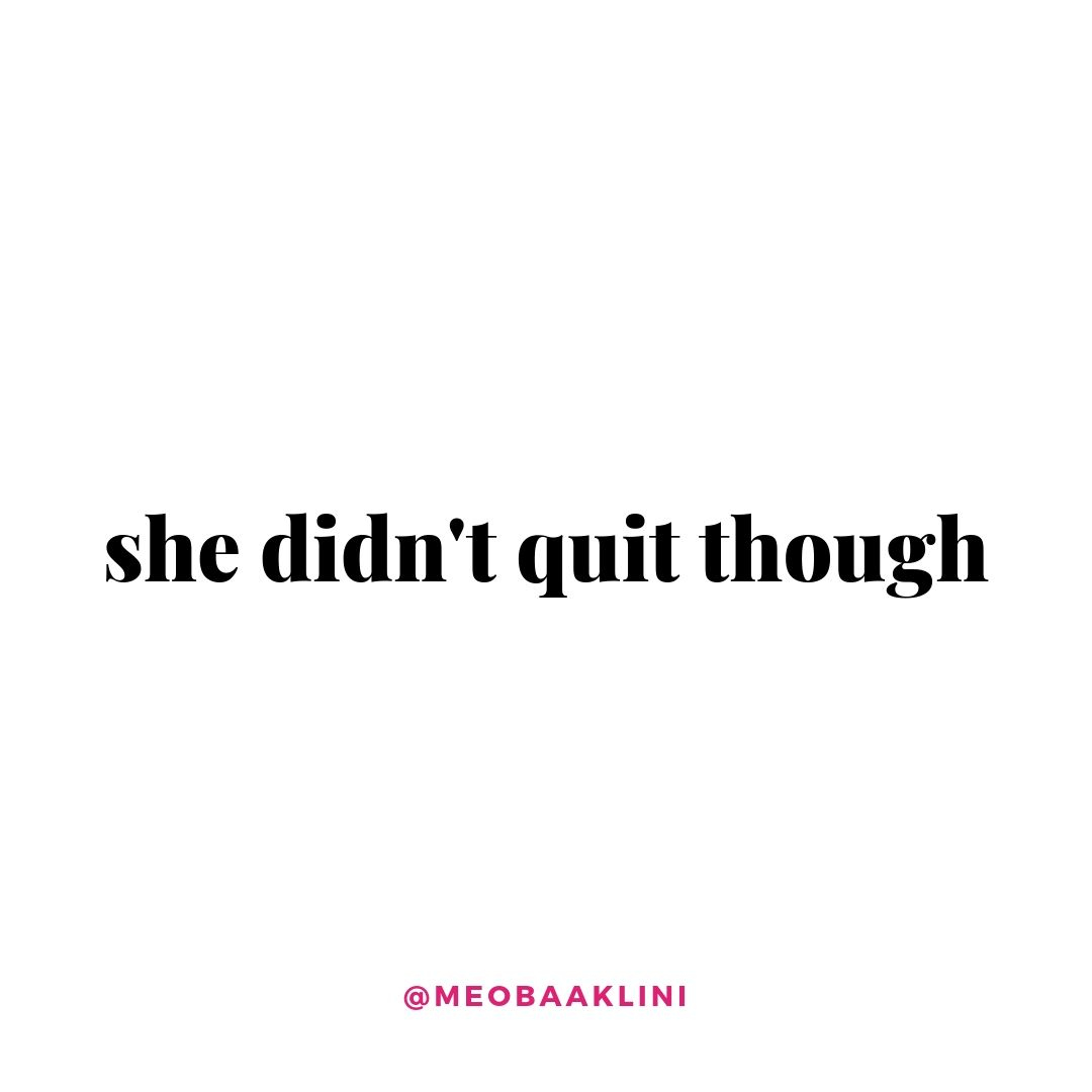 she didnt quit though quote on white background.jpg