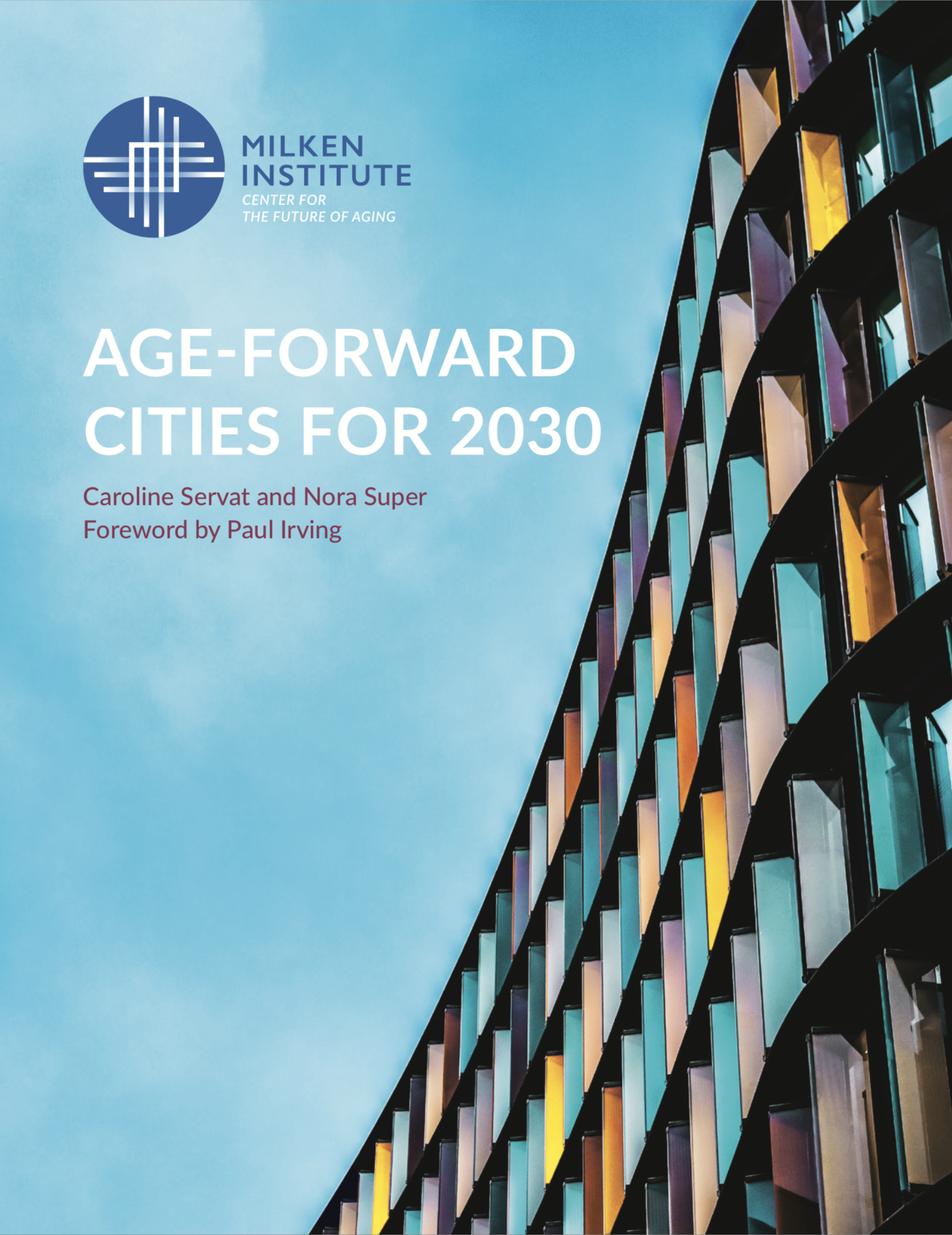 https://milkeninstitute.org/reports/age-forward-cities-2030