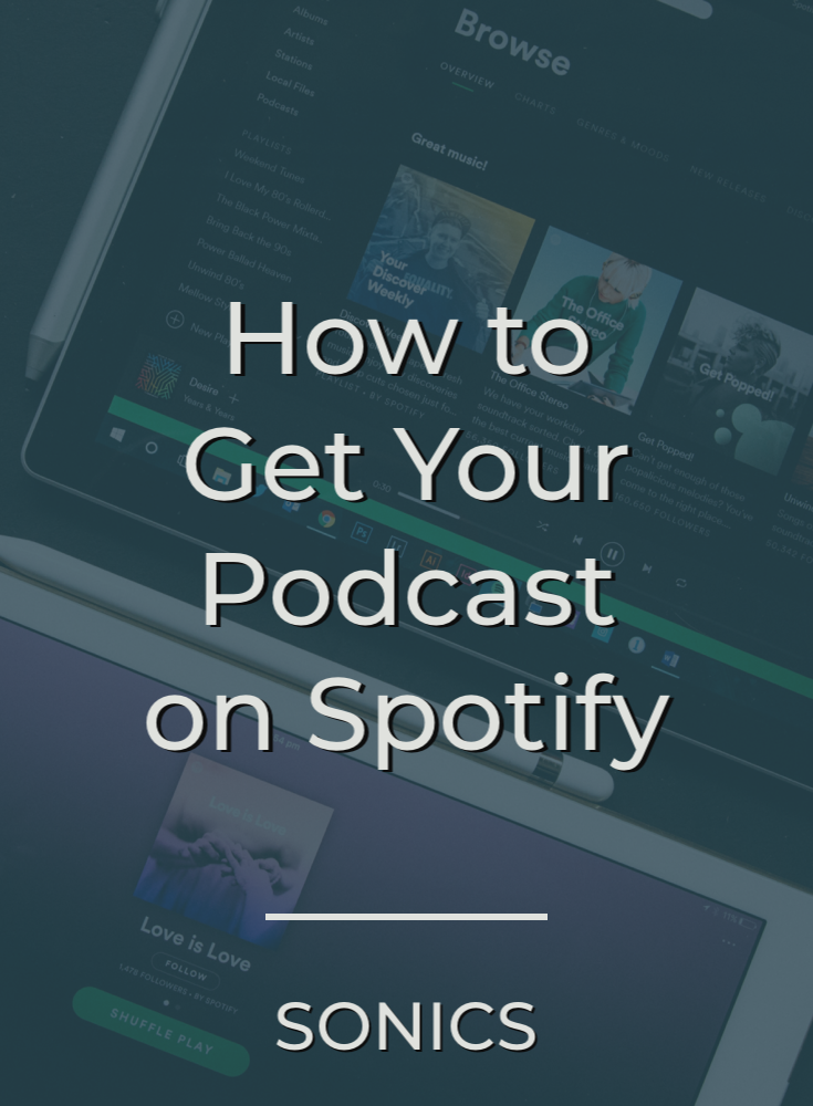 How to Get Your Podcast on Spotify — Sonics Podcasts