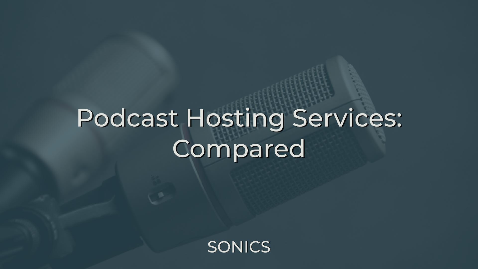 Podcast Hosting Services