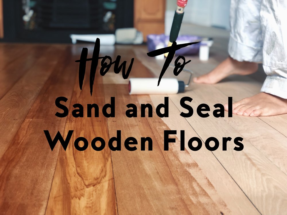 How To Sand And Seal Wooden Floors Pearson Projects