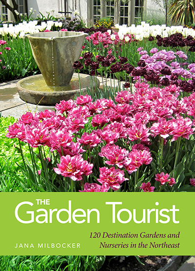 The Garden Tourist: 120 destination Gardens & Nurseries in the Northeast