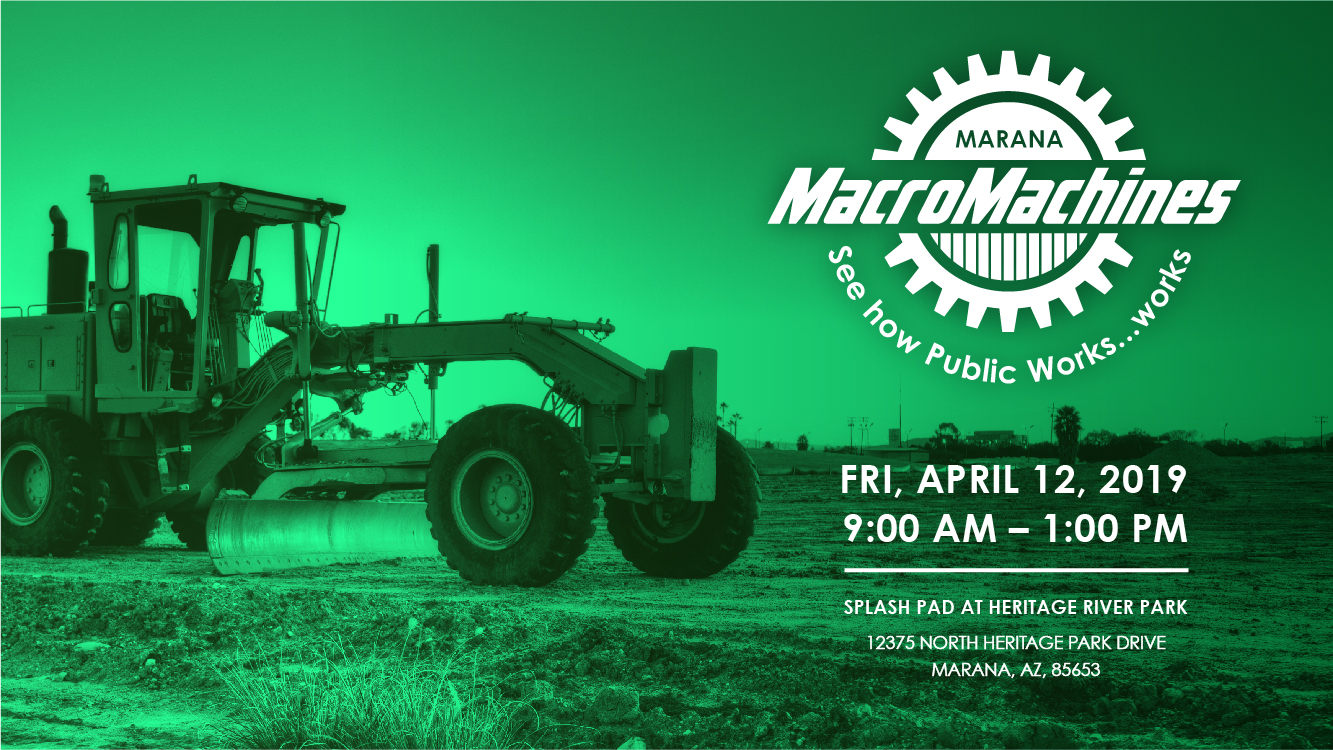 Marana Macro Machines, Friday April 12 from 9 a.m. - 1 p.m. at the Splash Pad at Heritage River Park.
