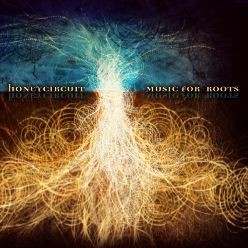 Honey Circuit - Music for Roots