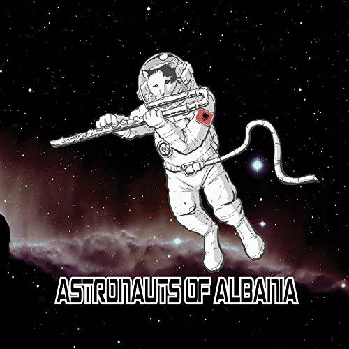 Astronauts of Albania - Astronauts of Albania