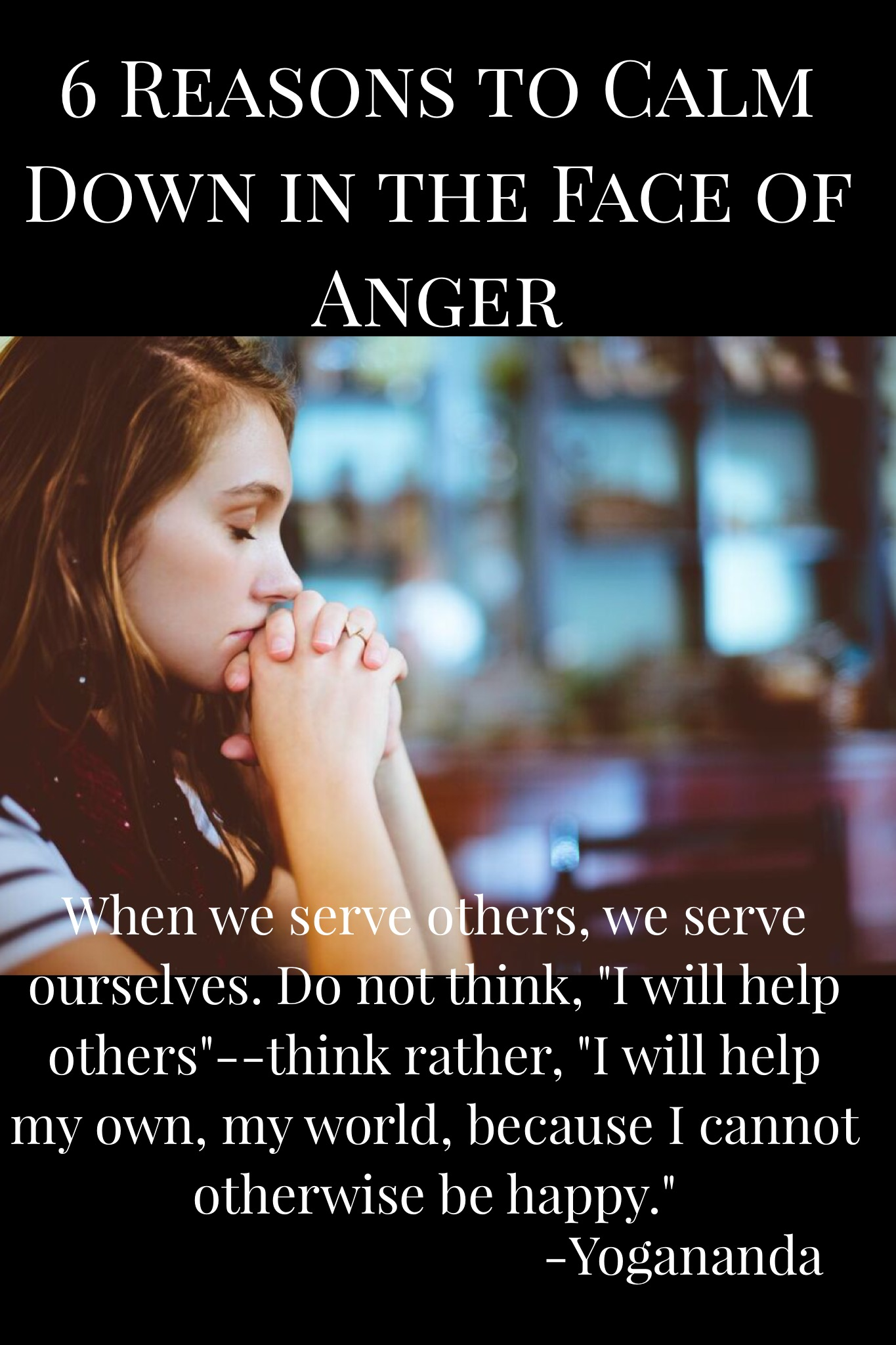 6 Reasons to Calm Down in the face of Anger- www.shelbyathome.com Inspiration based in Family, God, and Space to Run