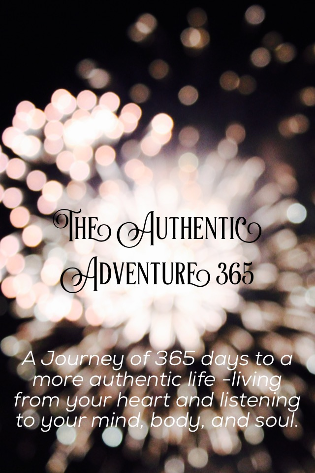 The Authentic Adventure 365: A Journey of 365 days of living a more authentic life living from your heart and listening to your mind, body, and soul.