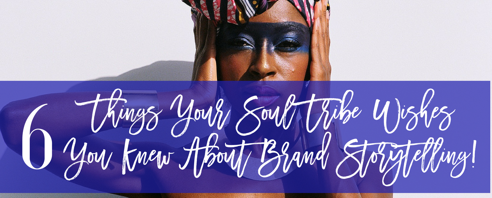 6 things your soul tribe wishes you knew about brand storytelling freebie.png