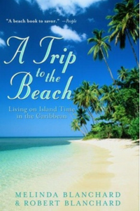 a trip to the beach  by melinda blanchard and robert blanchard, 2001, published by potter style.