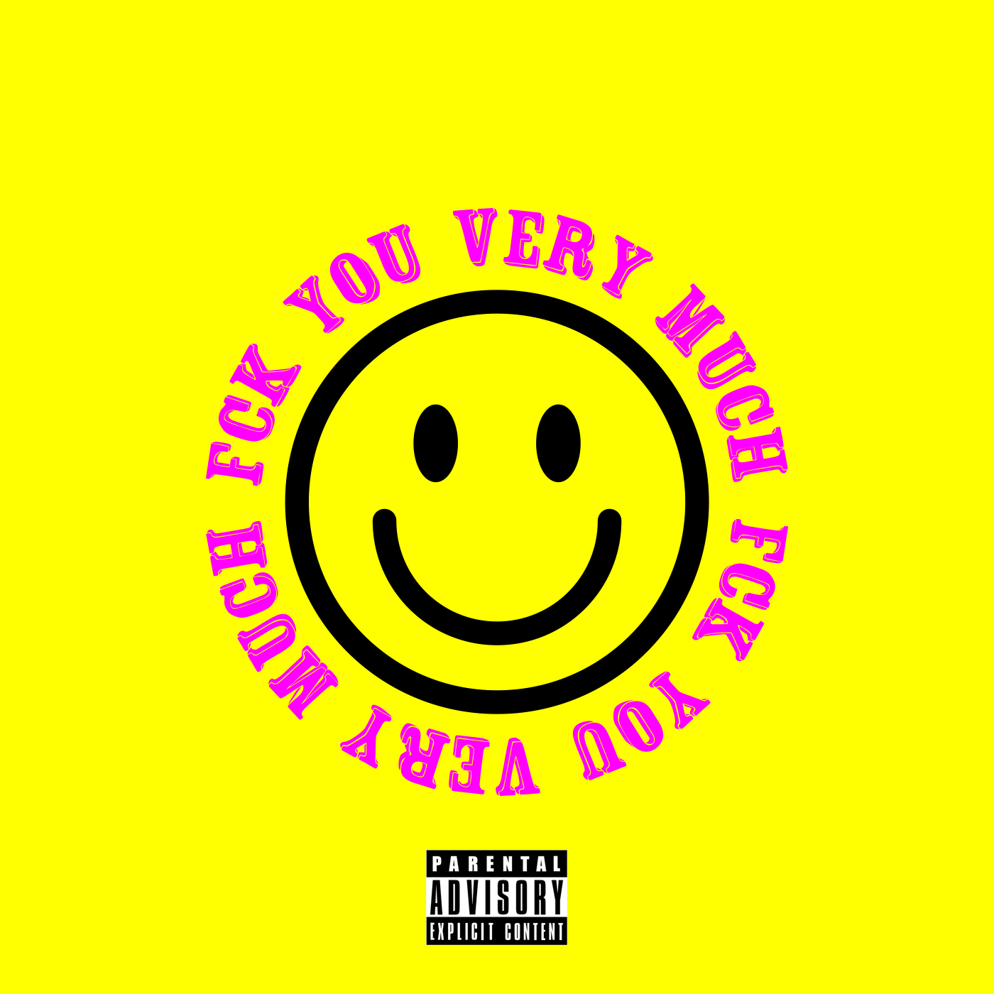 """""""Fck You Very Much"""" Ep - Released April 27, 2018"""