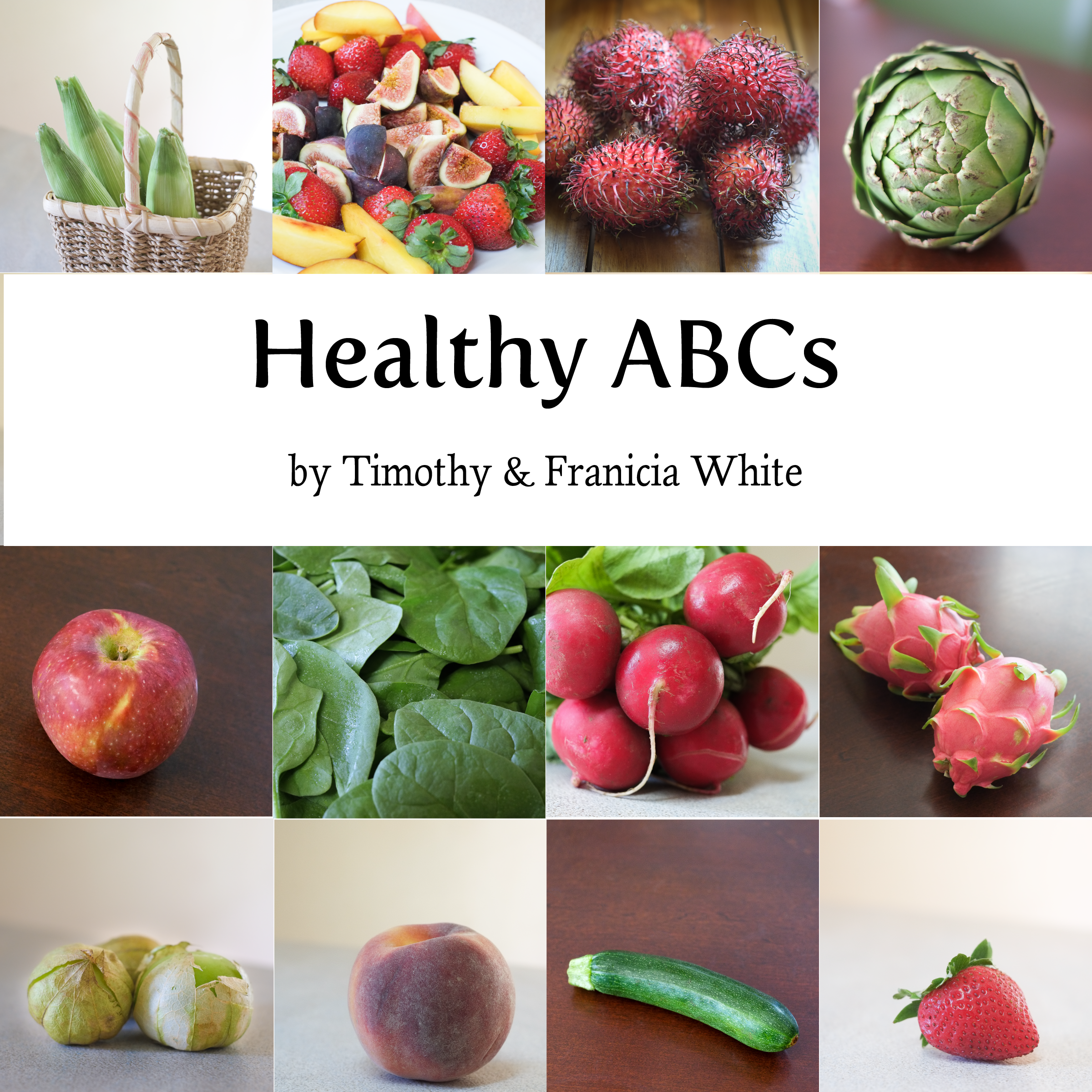 Healthy ABCs by Tim and Franicia White