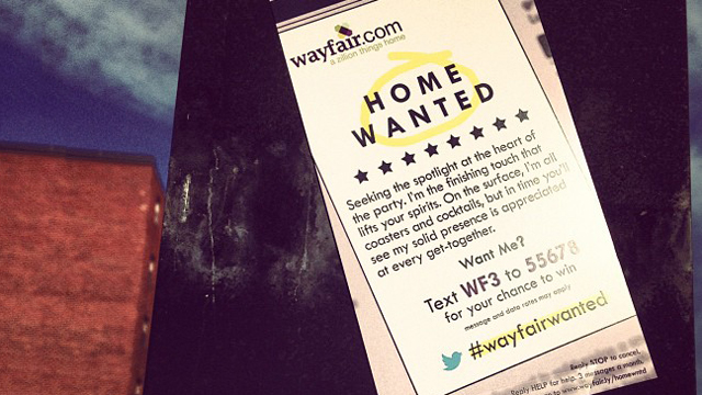 Home Wanted was a social media campaign created by Wayfair.com. I designed handouts, posters, newspaper ads and social images for Facebook and Twitter.