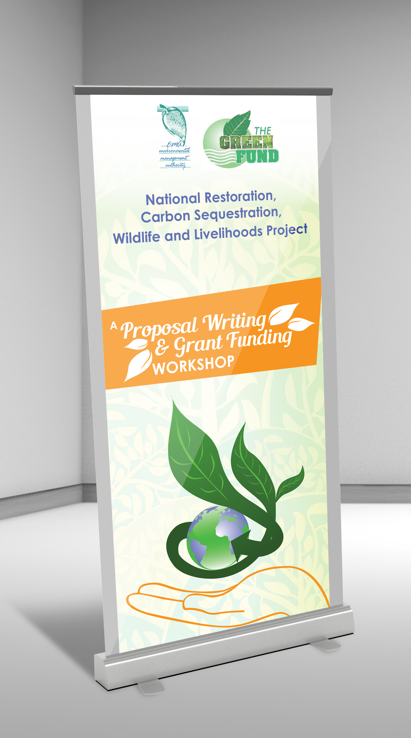 Proposal Writing and Grant Funding Workshop Standee - Client: The Environmental Management AuthorityDescription: Design Branded Standee for the Proposal and Grand Funding Workshop.Year: 2017