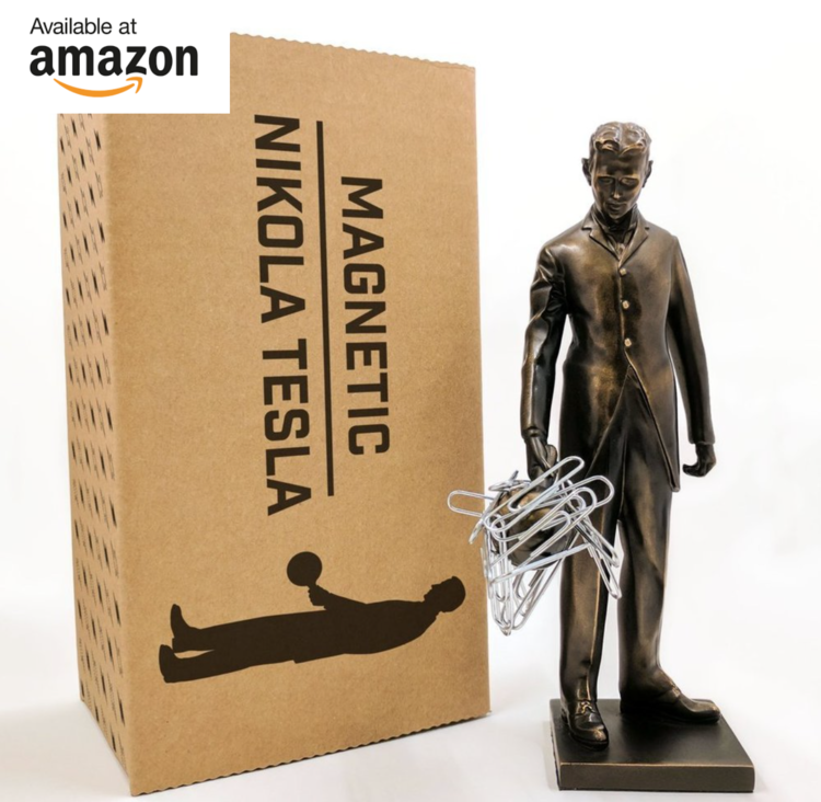 You can  purchase a replica  of the Statue of Nikola Tesla in the Silicon Valley on Amazon.