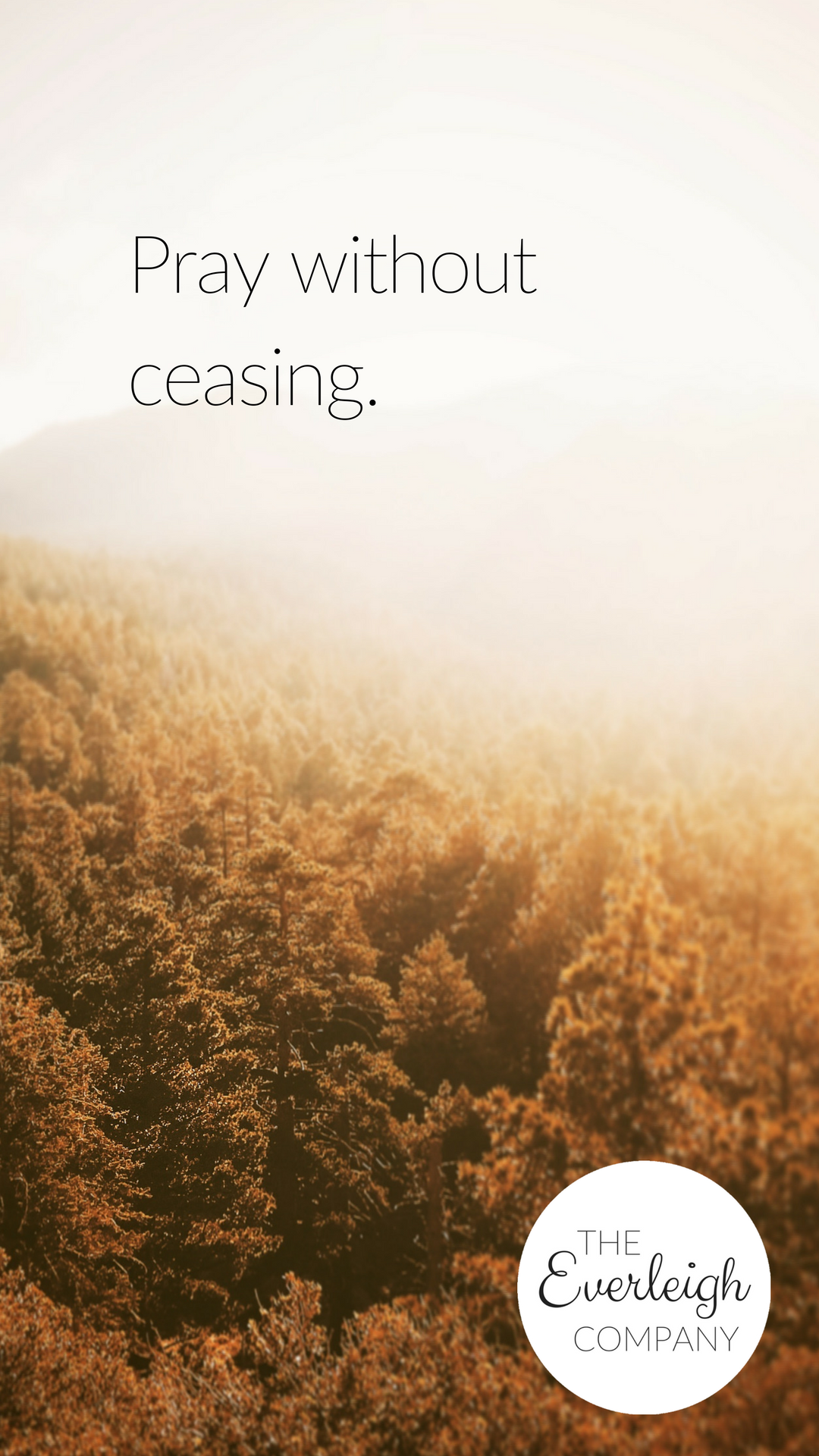 Everleigh Company iPhone Wallpaper Pray Without Ceasing
