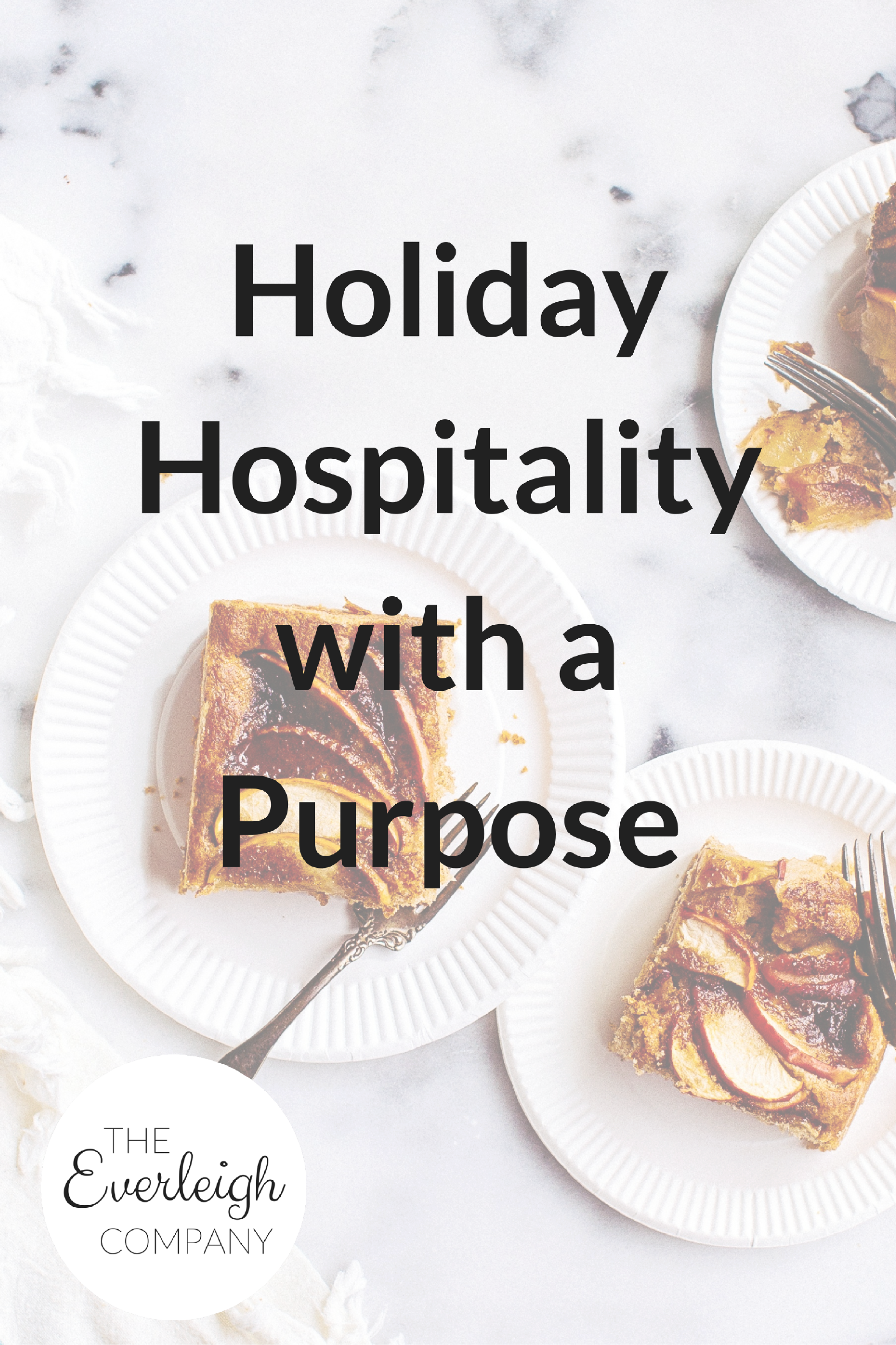 Holiday Hospitality with a Purpose Veronica Lamb Guest Post Everleigh Company