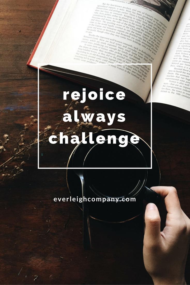 Rejoice Always Challenge Everleigh Company Gratitude