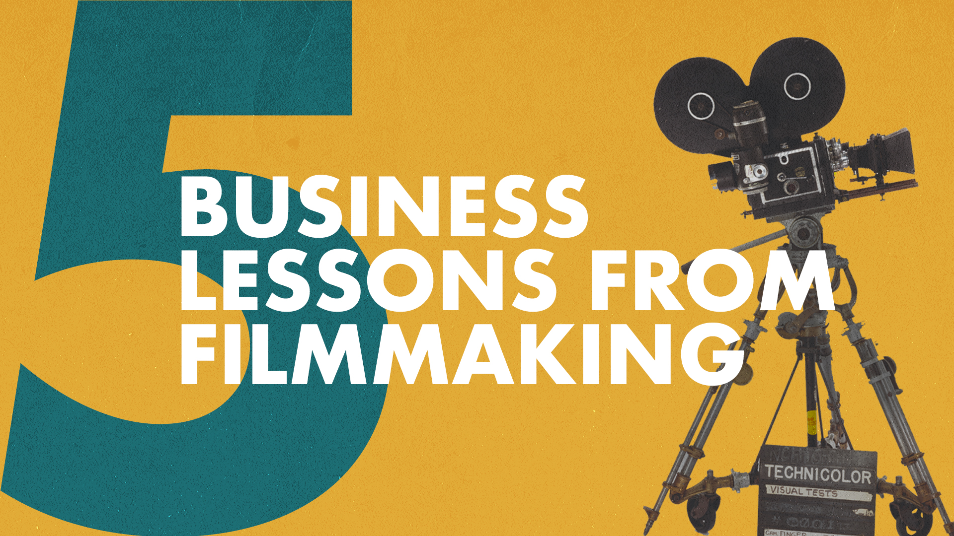 5 Business Lessons Learnt from Filmmaking