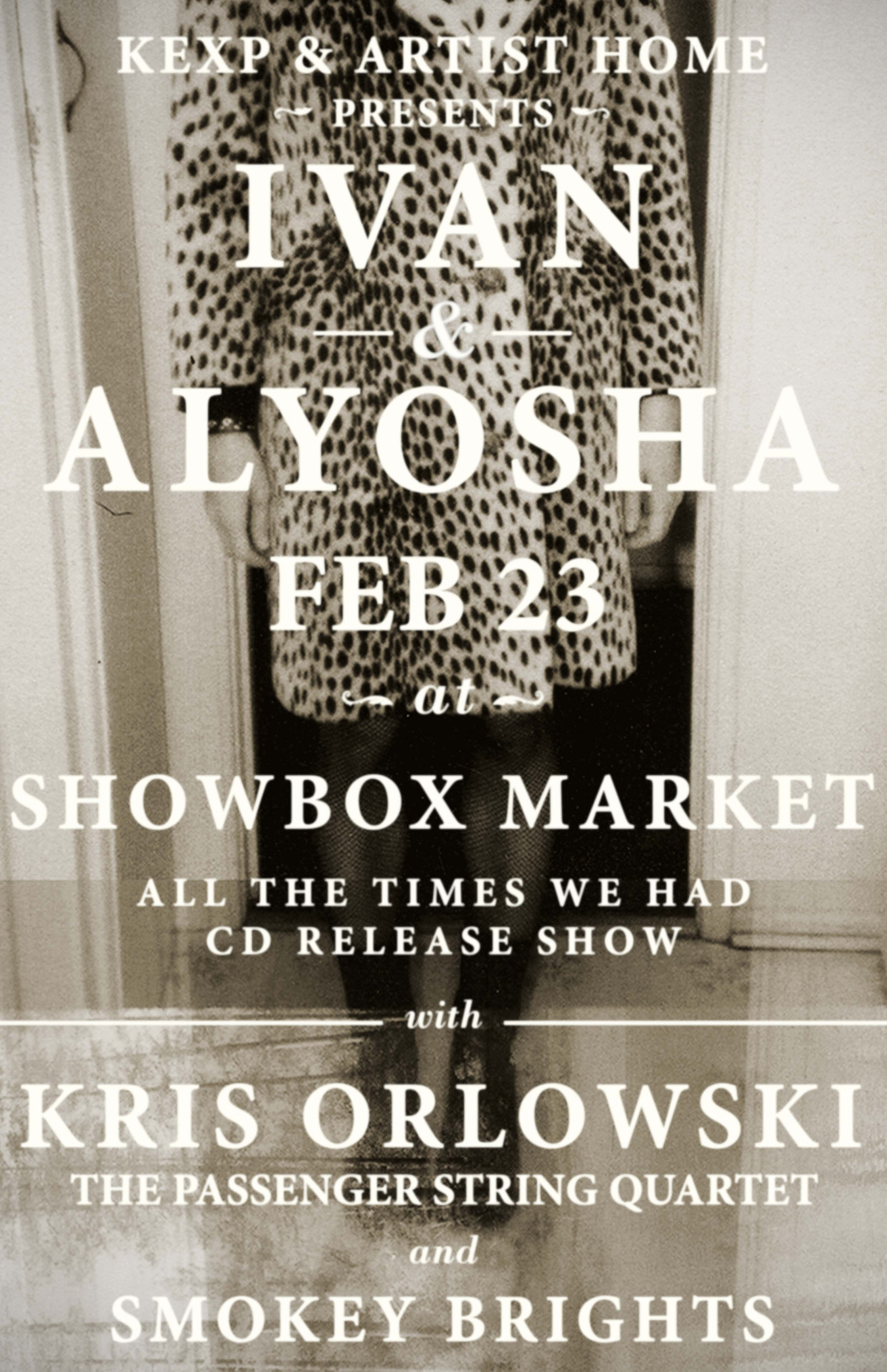 Tickets going fast for our Album Release Show February 23rd at The Showbox w/ Kris Orlowski and Smokey Brights !!!     Would very much appreciate you all getting your tickets early as this show will inevitably sell out, wouldn't want anyone to miss what will be a very big night for us all!    Pre-Sale Link:  http://bit.ly/IvanAlyoshaShowbox     Facebook Event Page:  http://www.facebook.com/events/348750561889892/?fref=ts