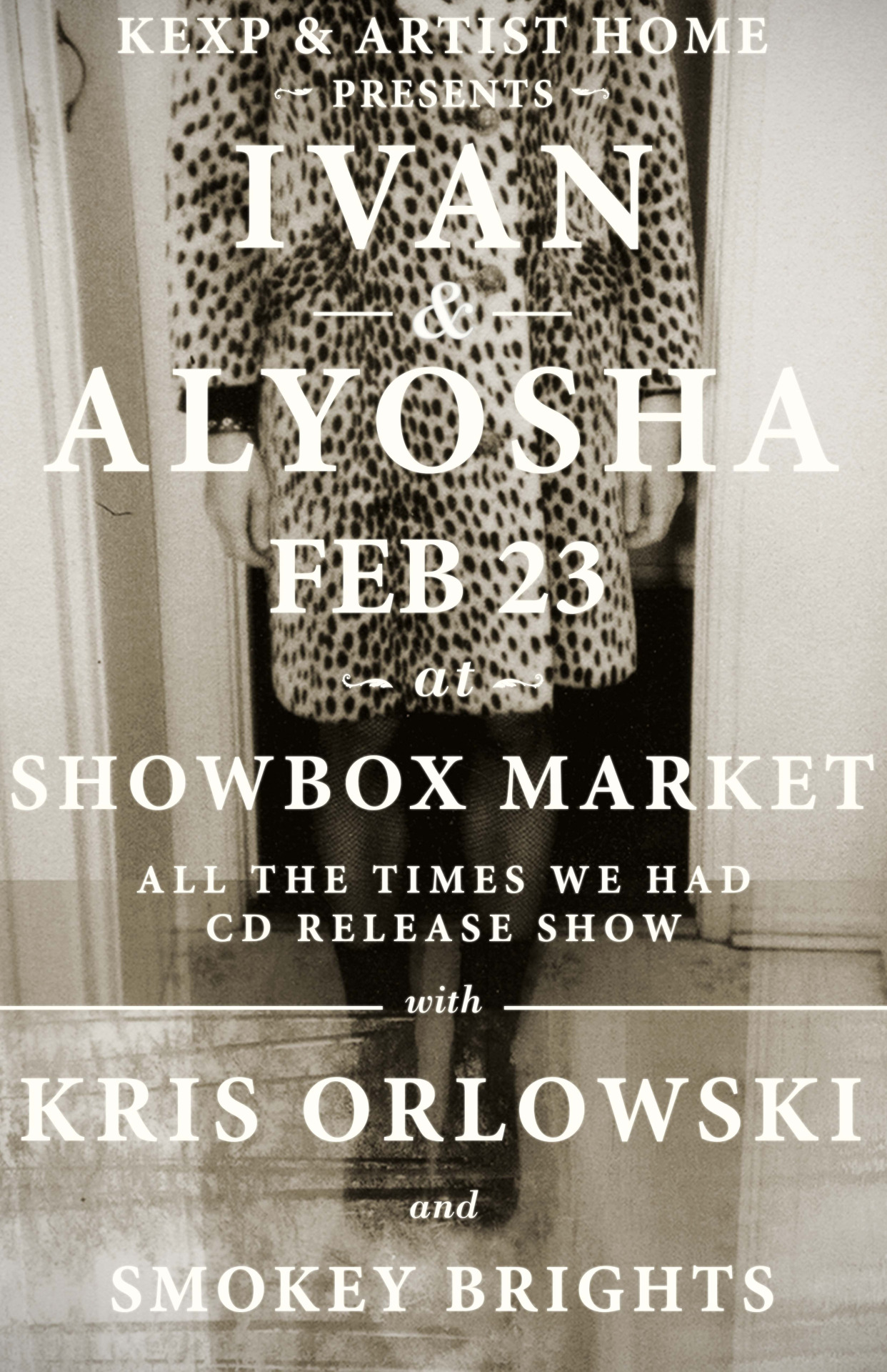 """Seattle!      KEXP and Artist Home Present Ivan & Alyosha's Album Release Show w/ Kris Orlowski, Smokey Brights, & Passenger String Quartet!!! Show is February 23rd at Showbox Market and is All Ages!!!    Online Pre-Sale goes up THURSDAY (today) at 10!!! (Password is kexp or Showbox)    Presale Link -  http://bit.ly/IvanAlyShowbx     Help us spread the word!     Can't wait for our debut full length """"All The Times We Had"""" on MIssing Piece / Dualtone Records to come out Tuesday, February 26th!!!  It's been a long time coming, appreciate all of you who have stuck with us and continue to support and inspire what we do.    I&A"""
