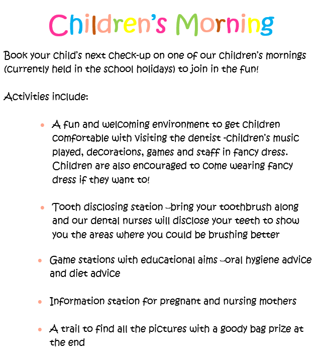 Book in now for the next children's morning by speaking to reception:    Friday 16th August 2019  *(check-ups now fully booked but children can still come along for games and information sessions)   Wednesday 23rd October 2019    Friday 3rd January 2020    Tuesday 7th April 2020