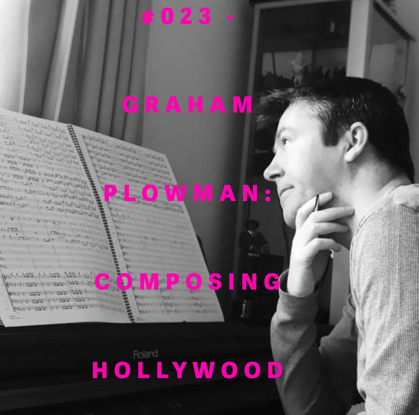 GRAHAM PLOWMAN  #023-COMPOSING HOLLYWOOD
