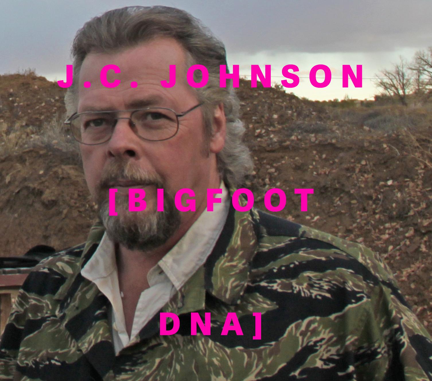 J.C. JOHNSON  #015-BIGFOOT DNA