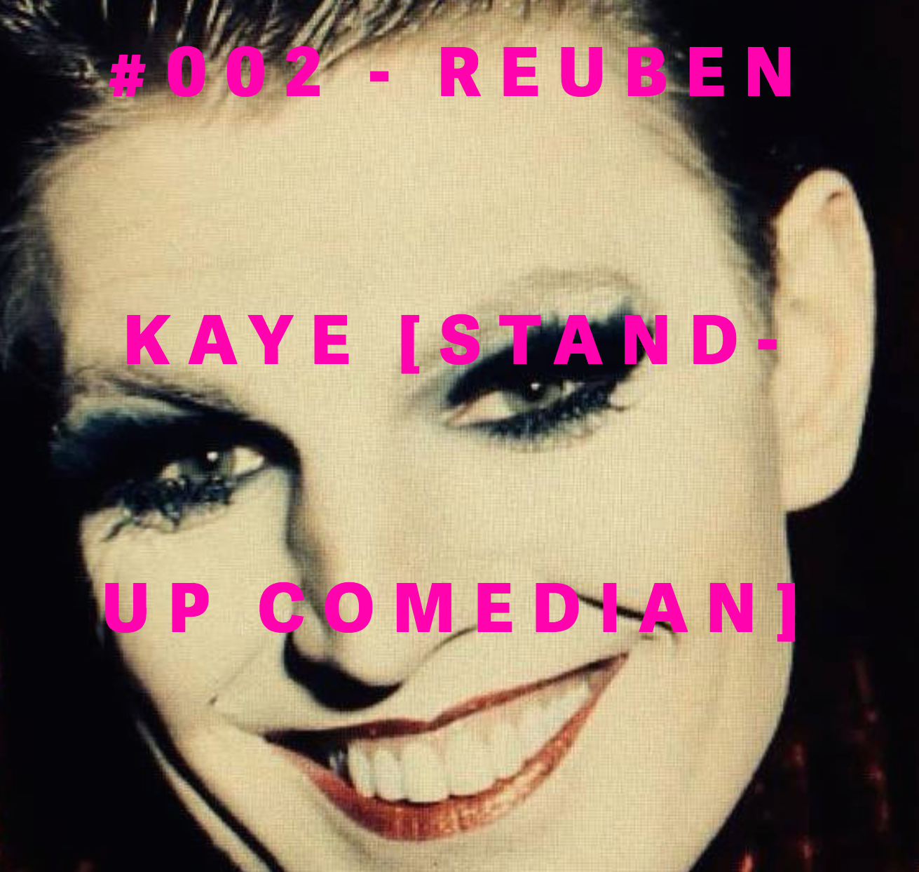 REUBEN KAYE  #002-Stand Up Comedian