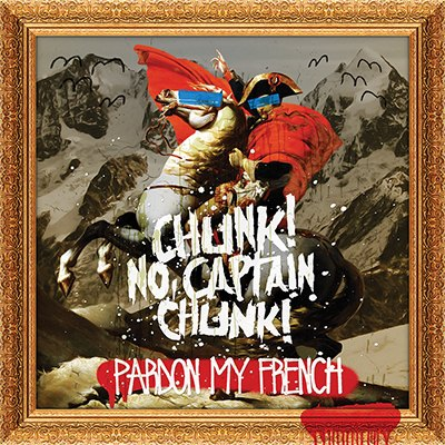 Chunk_No,_Captain_Chunk_-_Pardon_My_French.jpg