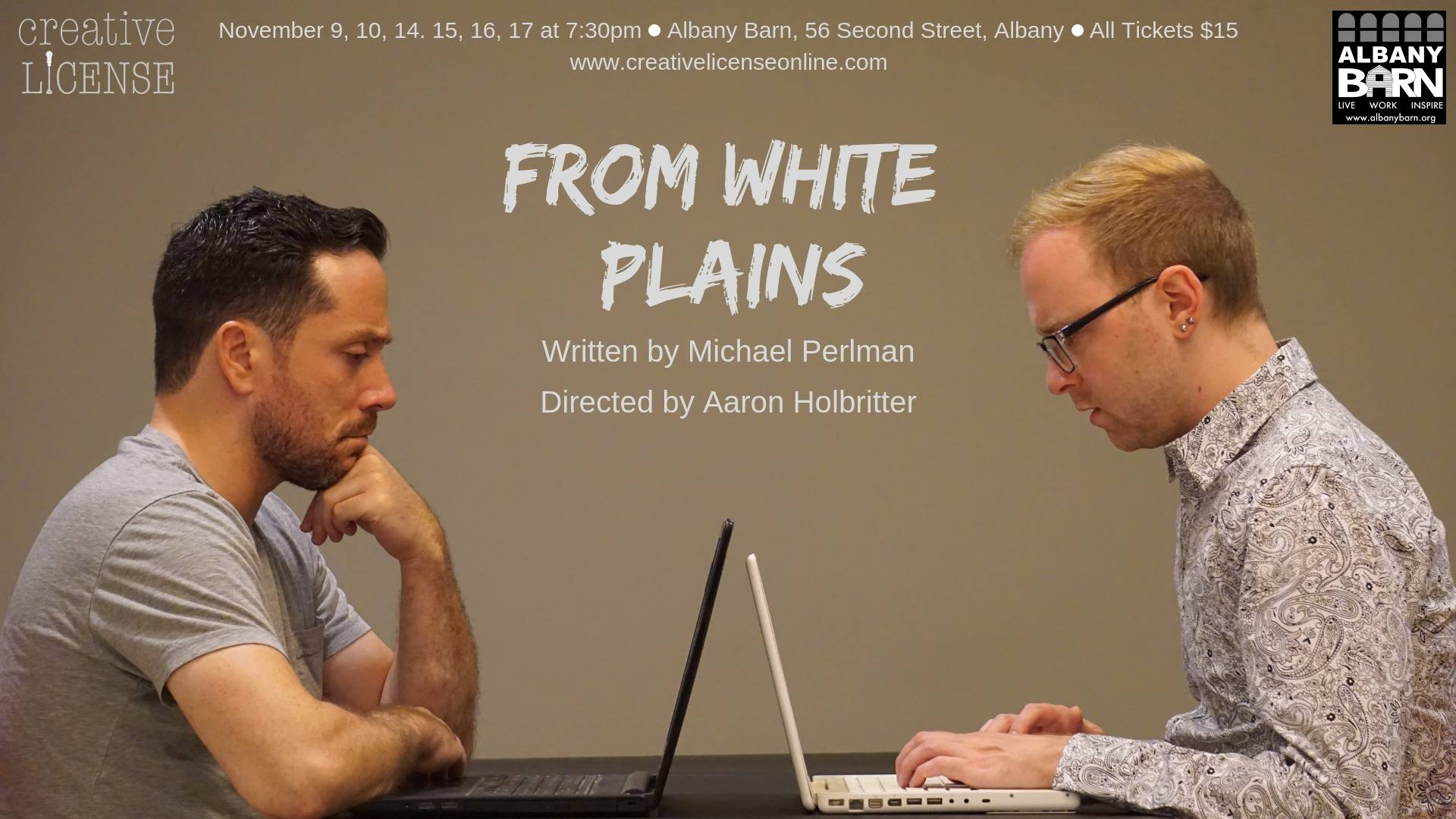 Thoughts on From White Plains… - It was very exciting for us to find a new play that touches on current issues like the lasting effects of bullying and the weaponization of social media, and that it deals with these issues through the lens of characters who seem very real and of our time is what ultimately made us want to produce this show.