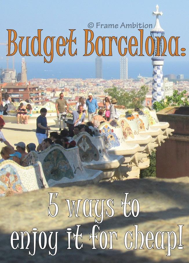 Budget Barcelona: 5 of my Money-Saving Hacks
