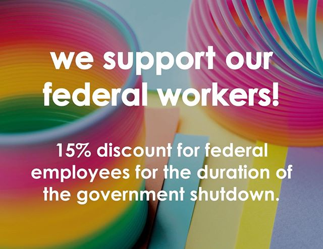 For the duration of the government shutdown, federal employees can get 15% off their purchases. We support you and your families, and hope this situation is resolved soon. Love, Kids at Heart.
