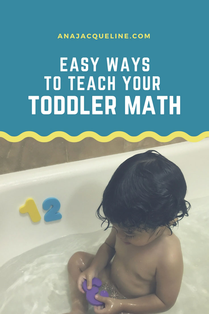 Easy Ways To Teach Toddlers Math | Math For Toddlers | #TeachingToddlersMath | #MathForToddlers | #EasyToddlerActivities | #ToddlerLearning | #ToddlerActivities | #ToddlerLife |AnaJacqueline.com