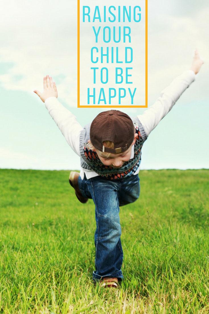 Raising Your Child To Be Happy #ParentingTips | Parenting Tips | Raising Your Kid To Be Happy | Happy Children | Raising Happy Children | Raising Happy Kids | #RaisingHappyKids | #RaisingHappyChildren | #RaisingChildToBeHappy | www.AnaJacqueline.com